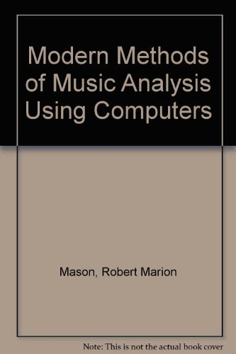 Modern Methods of Music Analysis Using Computers: Mason, R. M.