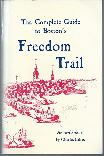 9780961570514: The Complete Guide to Boston's Freedom Trail