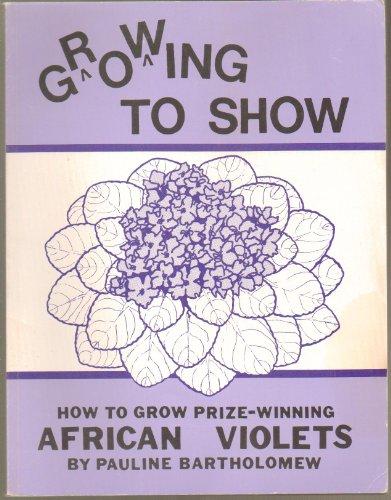 Growing to Show: How to Grow Prize: Bartholomew, Pauline