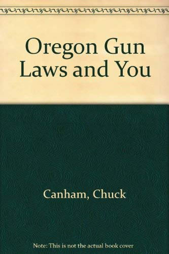 9780961571917: Oregon Gun Laws and You