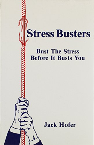Stress Busters: Bust the Stress Before It: Jack Hofer