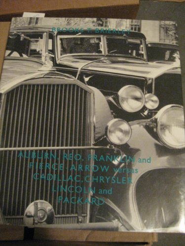 Auburn, Reo, Franklin and Pierce-Arrow Versus Cadillac, Chrysler, Lincoln and Packard: Brierley, ...
