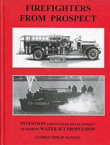 Firefighters from Prospect: Prospect Fire Engine Company, Hanley Engineering Service, Hanley ...
