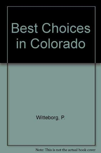 "9780961583385: Best Choices in Colorado (Gable & Gray Publishing ""best choice series"")"