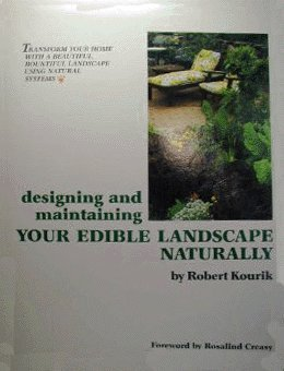 9780961584801: Designing and Maintaining Your Edible Landscape Naturally