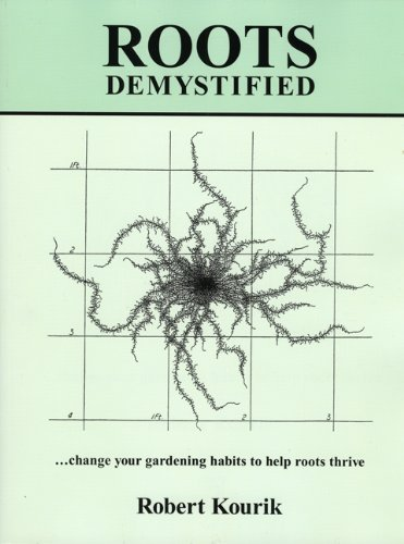 9780961584832: Roots Demystified: Change Your Gardening Habits to Help Roots Thrive