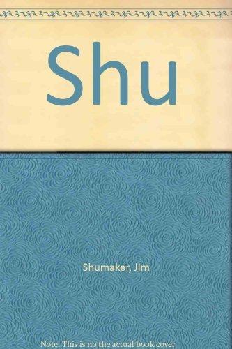 Shu: Shumaker, Jim, Illustrated by Macnelly, Jeff