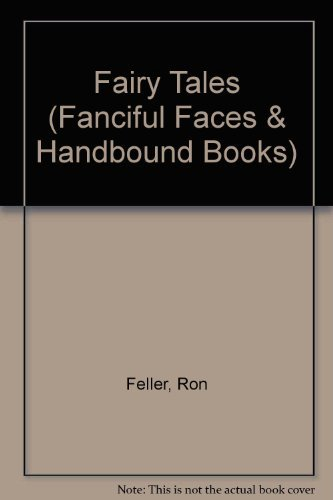 FAIRY TALES (Fanciful Faces & Handbound Books): Feller