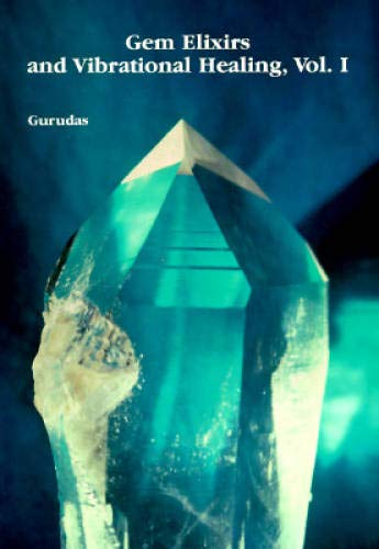 9780961587505: Gem Elixirs and Vibrational Healing Volume I