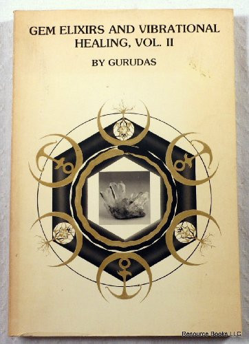 Gem Elixirs and Vibrational Healing Volume II
