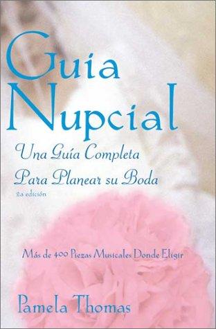 9780961588298: Guia Nupcial: Una Guia Completa Para Planear Su Boda (Spanish Edition)