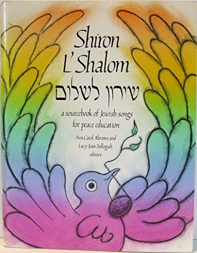 9780961589707: Shiron L'Shalom: A Sourcebook of Jewish Songs for Peace Education = [Shiron Le-Shalom]