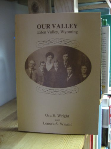 9780961593605: Our valley: Eden Valley, Wyoming
