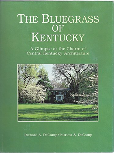 The Bluegrass of Kentucky - A Glimpse at the Charm of Central Kentucky Architecture