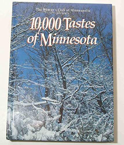 Ten Thousand Tastes of Minnesota Presented By: King, Heather Randall