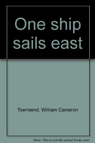 One ship sails east: Townsend, William Cameron