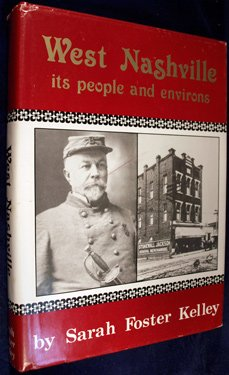 West Nashville-- its people and environs: Kelley, Sarah Foster