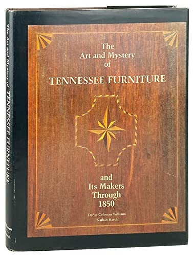 9780961596620: The Art and Mystery of Tennessee Furniture and Its Makers Through 1850