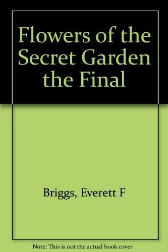 9780961597603: Flowers of the Secret Garden the Final