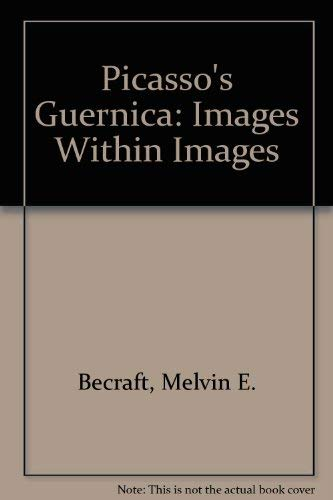 9780961598105: Picasso's Guernica: Images Within Images