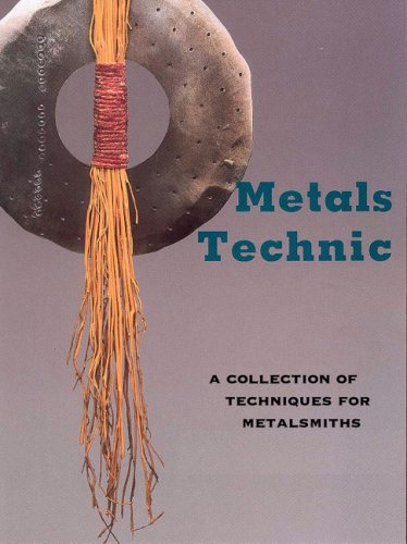 Metals Technic: A Collection of Techniques for Metalsmiths: Tim McCreight