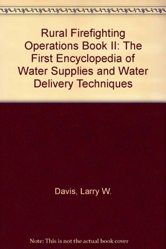 9780961599010: Rural Firefighting Operations Book II: The First Encyclopedia of Water Supplies and Water Delivery Techniques