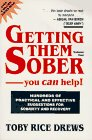 9780961599522: Getting Them Sober: You Can Help