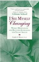 9780961599560: I See Myself Changing: Weekly Meditations And Recovery Journaling for Young Adults