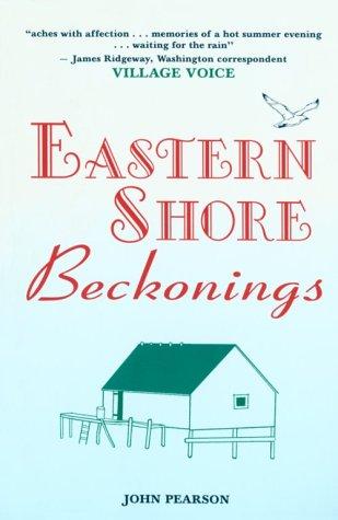 Eastern Shore Beckonings: John Pearson