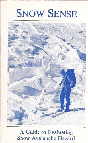 9780961600303: Snow Sense: A Guide to Evaluating Snow Avalanche Hazard