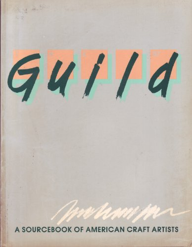 The Guild : A Sourcebook of American: Kraus Sikes Inc.