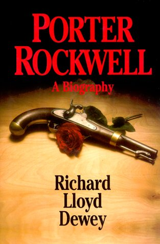 Porter Rockwelll - the Definitive Biography: Dewey, Richard Lloyd