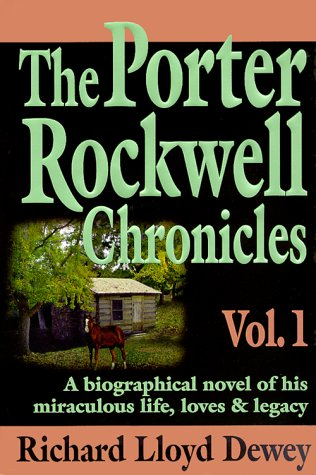 9780961602468: The Porter Rockwell Chronicles, Vol. 1