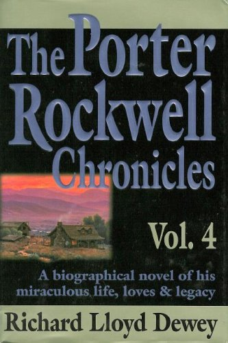9780961602499: The Porter Rockwell Chronicles, Vol. 4