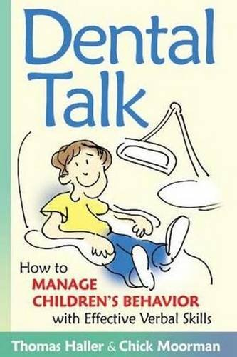 9780961604691: Dental Talk: How to Manage Children's Behavior With Effective Verbal Skills