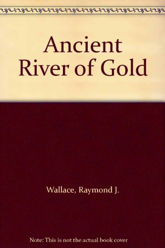9780961604707: Ancient River of Gold
