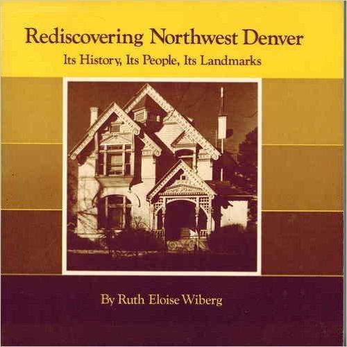 9780961605704: Rediscovering Northwest Denver: Its history, its people, its landmarks