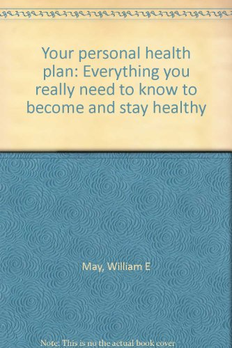 9780961608606: Your personal health plan: Everything you really need to know to become and stay healthy