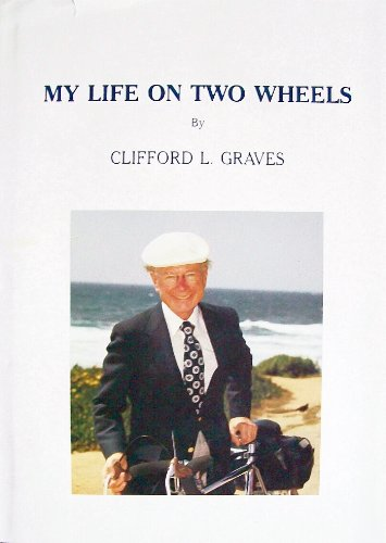 My Life on Two Wheels: Clifford L. Graves