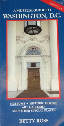 9780961614416: A Museum Guide to Washington, D.C.: Museums, Historic Houses, Art Galleries, Libraries, and Special Places Open to the Public in the Nation's Capita