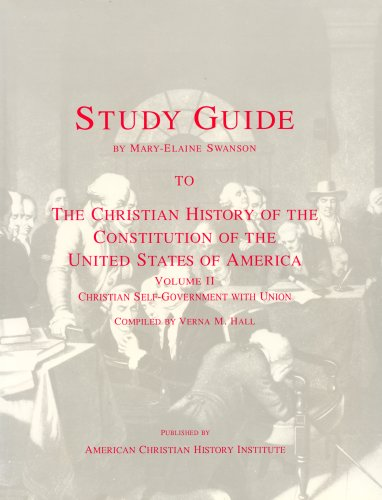 9780961620103: Study Guide to the Christian History of the Constitution of the United States of America: Christian Self-Government with Union