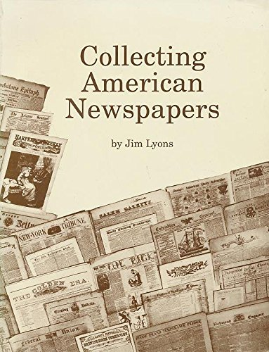 9780961623111: Collecting American newspapers
