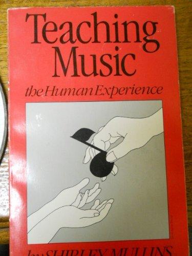 9780961626204: Teaching Music: The Human Experience