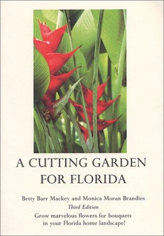 9780961633899: A Cutting Garden for Florida, Third Edition