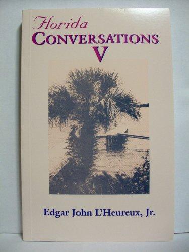 FLORIDA CONVERSATIONS V: EDGAR JOHN L'HEUREUX, JR
