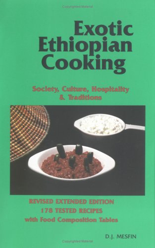 9780961634520: Exotic Ethiopian Cooking: Society, Culture, and Hospitality Tradition in Ethiopia