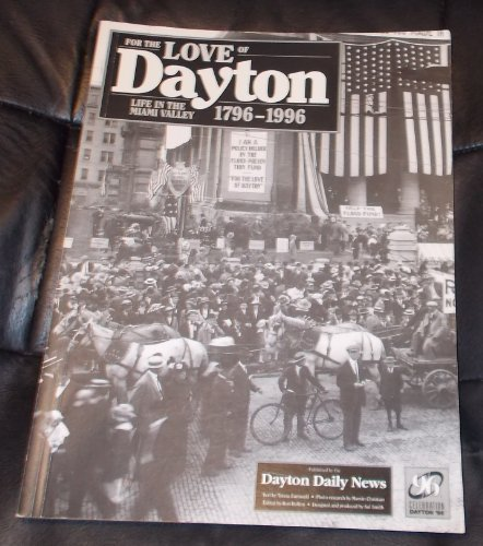 9780961634780: For the Love of Dayton Life in the Miami Valley 1796 - 1996