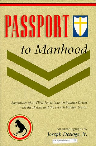 Passport to Manhood: Adventures of a WW 2 Front Line Ambulance Driver with the British and the ...