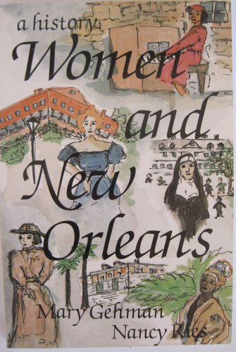 Women and New Orleans : A History: Gehman, Mary; Ries, Nancy