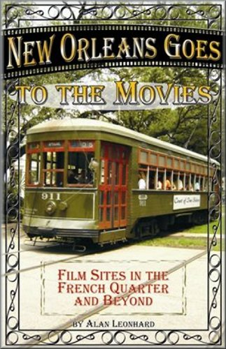 9780961637798: New Orleans Goes to the Movies: Film Sites in the French Quarter and Beyond